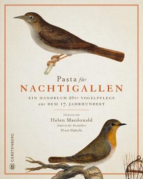 Pasta für Nachtigallen. Ein Handbuch über Vogelpflege aus dem 17. Jahrhundert [Gebundene Ausgabe]