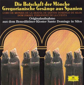 Coro de Monjes Del Monasterio Benedictino de Santo - Die Botschaft der Mönche: Gregorianische Gesänge aus Spanien