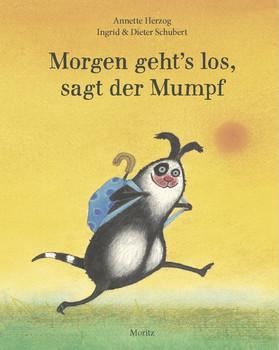 Morgen geht´s los, sagt der Mumpf - Annette Herzog  [Gebundene Ausgabe]