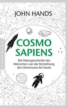 Cosmosapiens. Die Naturgeschichte des Menschen von der Entstehung des Universums bis heute - John Hands  [Taschenbuch]