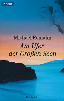 Am Ufer der Großen Seen - Michael Romahn