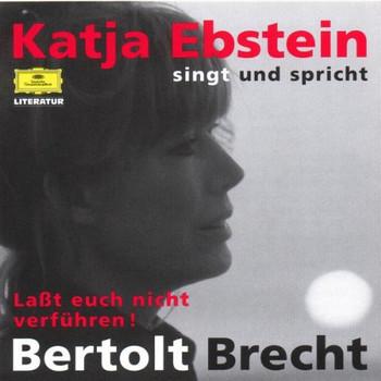 Katja Ebstein - Laßt euch nicht verführen (Katja Ebstein singt und spricht Bertolt Brecht)