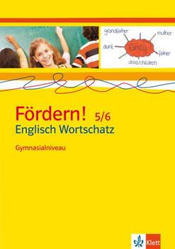 Fördern! Englisch: Fördern! 5./6. Klasse. Englisch Wortschatz. Gymnasialniveau - Annegret Preker-Franke