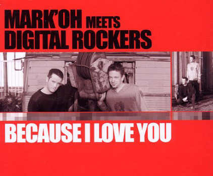 Mark 'Oh Meets Digital Rockers - Because I Love You