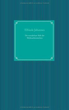 Die wunderbare Welt der Weihnachtsmärchen - Johannes, Elfriede