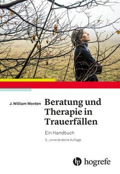 Beratung und Therapie in Trauerfällen. Ein Handbuch - J. William Worden [Taschenbuch]