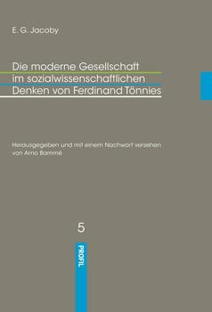 Die moderne Gesellschaft im sozialwissenschaftlichen Denken von Ferdinand Tönnies. Eine biographische Einführung - Eduard Georg Jacoby  [Gebundene Ausgabe]
