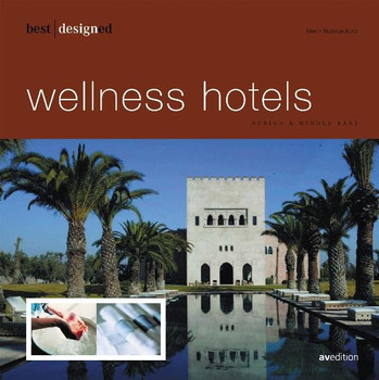 Best designed wellness hotels. English. Africa, Far & Middle East - Martin N Kunz  [Gebundene Ausgabe]