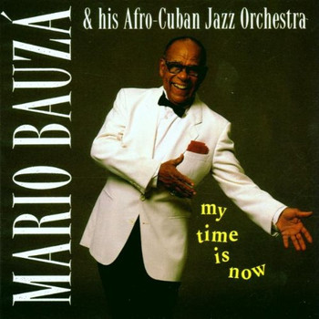 Mario Bauza - My Time Is Now