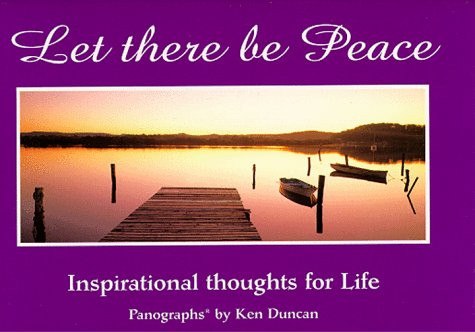 Let There Be Joy: Inspirational Thoughts on Life (Let There Be...) - Ken Duncan