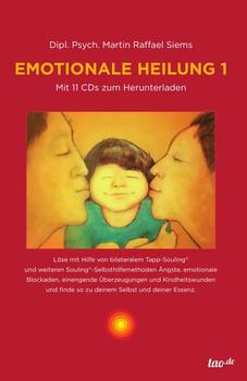 Emotionale Heilung 1. Mit 11 CD's zum Herunterladen - Martin Raffael Siems  [Gebundene Ausgabe]