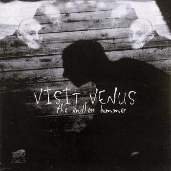 Visit Venus - Endless Bummer