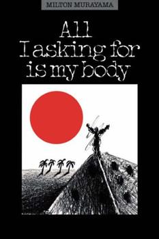 Murayama: All I Asking For/Body (Kolowalu Books) - Milton Murayama