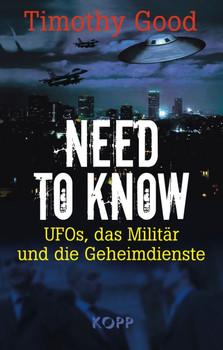 Need to know: UFOs, das Militär und die Geheimdienste - Timothy Good