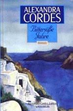 Bittersüße Jahre - Alexandra Cordes
