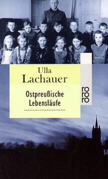 Ostpreußische Lebensläufe (rororo) - Ulla Lachauer