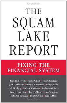 The Squam Lake Report: Fixing the Financial System - French, Kenneth R.