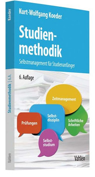 Studienmethodik. Selbstmanagement für Studienanfänger - Kurt-Wolfgang Koeder  [Taschenbuch]