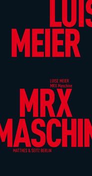 MRX Maschine - Luise Meier  [Taschenbuch]