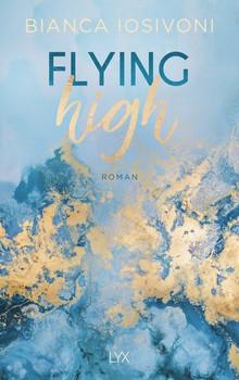 Flying High - Bianca Iosivoni  [Taschenbuch]