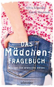 Das Mädchen-Fragebuch: Wachsen und erwachsen werden - Warnstedt, Katrin