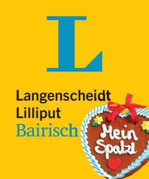 Langenscheidt Lilliput Bairisch - im Mini-Format. Bairisch-Deutsch/Deutsch-Bairisch [Taschenbuch]