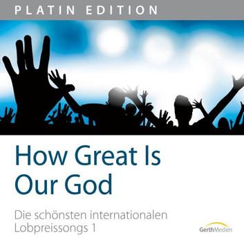 Various - How Great Is Our God - Die schönsten internationalen Lobpreissongs 1