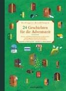 24 Geschichten für die Adventszeit: Advents- und Weihnachtsgeschichten zum Lesen und Vorlesen