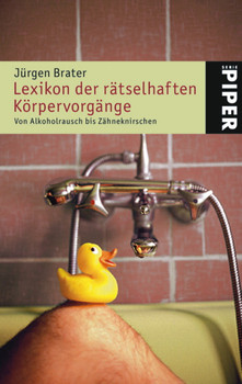 Lexikon der rätselhaften Körpervorgänge: Von Alkoholrausch bis Zähneknirschen - Jürgen Brater