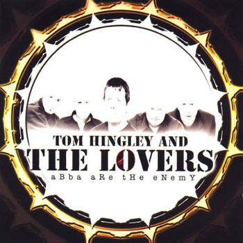 Tom Hingley & the Lovers - Abba Are the Enemy [UK-Import]
