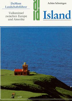 Island. Landschaftsführer. Vulkaninsel zwischen Europa und Amerika - Achim Schnütgen