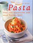 Pasta. Über 150 klassische und neue Rezeptideen - Jeni Wright