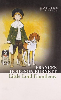Little Lord Fauntleroy (Collins Classics) - Burnett, Frances Hodgson