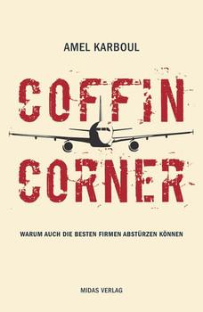 Coffin Corner. Warum auch die besten Firmen abstürzen können - Amel Karboul  [Gebundene Ausgabe]