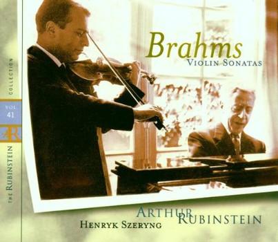 Artur Rubinstein - The Rubinstein Collection Vol. 41 (Brahms: Violinsonaten)