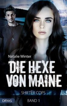 Die Hexe von Maine. Shifter Cops, Band 1 - Natalie Winter [Taschenbuch]