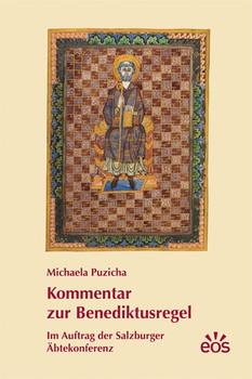 Kommentar zur Benediktusregel. Im Auftrag der Salzburger Äbtekonferenz - Michaela Puzicha