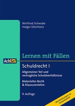 Schuldrecht I: Allgemeiner Teil und vertragliche Schuldverhältnisse Materielles Recht & Klausurenlehre - Schwabe, Winfried