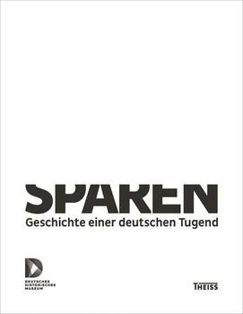 Sparen. Geschichte einer deutschen Tugend [Gebundene Ausgabe]