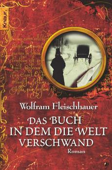 Das Buch in dem die Welt verschwand. - Wolfram Fleischhauer