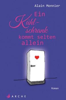 Ein Kühlschrank kommt selten allein - Alain Monnier  [Taschenbuch]