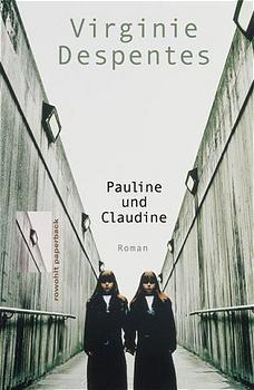 Pauline und Claudine. - Virginie Despentes