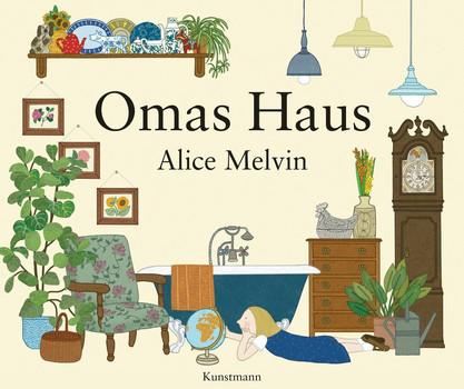 Omas Haus - Alice Melvin [Gebundene Ausgabe]