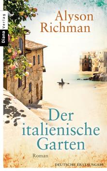 Der italienische Garten: Roman - Richman, Alyson