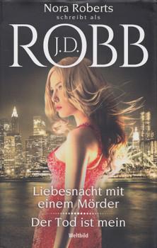 Liebesnacht mit einem Mörder / Der Tod ist mein - J. D. Robb [Gebundene Ausgabe, Weltbild]