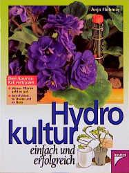 Hydrokultur einfach und erfolgreich - Anja Flehmig