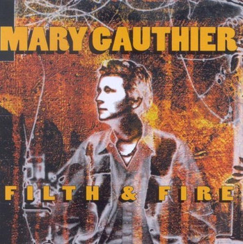 Mary Gauthier - Filth & Fire