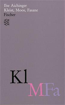 Gesammelte Werke: Kleist, Moos, Fasane: (Werke in acht Bänden): BD 5 - Ilse Aichinger