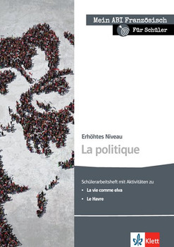La politique: Schülerarbeitsheft zu la vie comme Elva, Le Havre; erhöhtes Niveau - Gehlen, Lukas