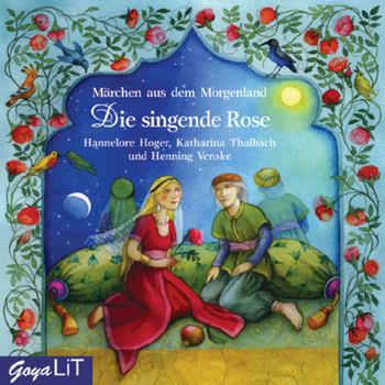 Die singende Rose. CD . Märchen aus dem Morgenland - Hannelore Hoger